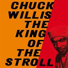 """""""King Of The Stroll"""" (1958, Atlantic) by Chuck Willis."""