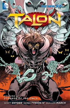 The Paperback of the Talon Vol. Scourge of the Owls (The New by Scott Snyder, James Tynion IV, Guillem March Court Of Owls, Dc Comic Books, Comic Book Artists, Dc Comics, Comic News, Comic Kunst, New 52, Dc Characters, Comic Covers