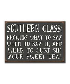 Southern class: knowing what, when to say or just do your sweet tea Southern Ladies, Southern Pride, Southern Sayings, Southern Comfort, Simply Southern, Southern Charm Quotes, Southern Charm Decor, Southern Humor, Southern Accents