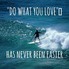 Keep Doing What You Love!
