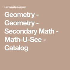 Geometry - Geometry - Secondary Math - Math-U-See - Catalog