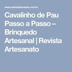 Cavalinho de Pau Passo a Passo – Brinquedo Artesanal   Revista Artesanato