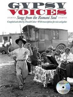Gypsy Voices: Songs from the Romani Soul, a Selection of Celebrated Gypsy Songs from Central and Eastern Europe