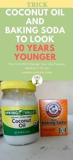 This Is How To Use Coconut Oil And Baking Soda To Look 10 Years Younger !!!