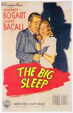 """The Big Sleep Philip Marlowe: """" My, my, my! Such a lot of guns around town and so few brains! You know, you're the second guy I've met today that seems to think a gat in the hand means the world by the tail."""""""