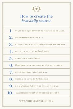 Ten Steps to Create the Best Daily Routine - Whitney English Whitney English, Hack My Life, Maybe For You, What Matters Most, Evening Routine, Brain Dump, Take Care Of Me, Prioritize, Me Clean