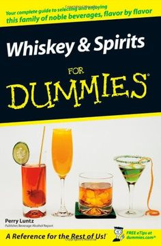 Whiskey and Spirits For Dummies by Perry Luntz http://www.amazon.com/dp/0470117699/ref=cm_sw_r_pi_dp_CJlGub0KNQT11
