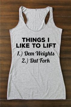 This is awesome!!! Fitted Tank Things I Like To Lift Funny Crossfit by RuggedAndFit #HotMamaFit