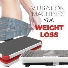 Power of Vibration Machines for Weight Loss