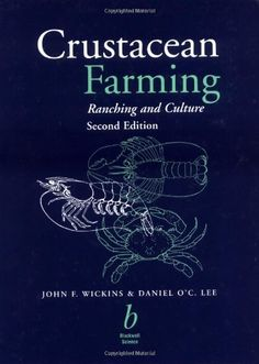 """Review: Crustacean Farming Crustacean farming is one of the world's fastest growing forms of aquaculture. It is a high-risk industry with potential for both substantial profits and serious losses. """"Crustacean Farming,"""" authored by John Wickins and Dan Lee, has been a principal reference for the commercial cultivation of shrimp, prawns, caryfish, lobsters, crabs and spiny lobsters. http://www.farmersmarketonline.com/bk/CrustaceanFarming.htm"""