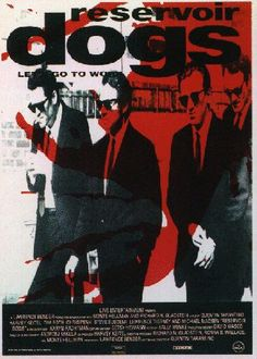 Resevoir Dogs, directed by my favorite, Quentin Tarantino.