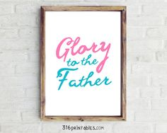 Glory To The Father  8x10 Bible Art Scripture by 316printables