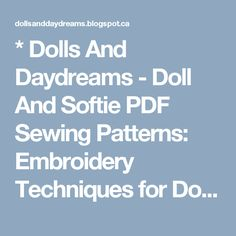 * Dolls And Daydreams - Doll And Softie PDF Sewing Patterns: Embroidery Techniques for Doll and Softie Faces