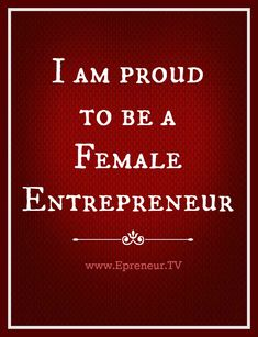 LIKE, SHARE & REPIN this if you are proud to be a female entrepreneur and woman in business! www.Epreneur.TV #entrepreneur #womeninbusiness