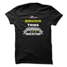 Awesome Tee Its a BERGESON thing.-9DFBC8 Shirts & Tees