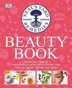 Neal's Yard Remedies Beauty Book(Hardback):9780241197875 https://uk.nyrorganic.com/shop/beckysmith/area/shop-online/category/books/product/9343/natural-beauty-book-2015/