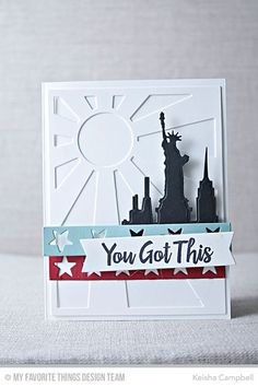 Encouraging Words, New York Skyline Die-namics, Star Stripes Die-namics, Sun Ray Die-namics - Keisha Campbell Travel Scrapbook, Scrapbook Cards, Mft Stamps, Thanksgiving Cards, Hero Arts, Card Sketches, Words Of Encouragement, Birthday Cards, Card Making