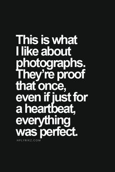Photography Quotes : QUOTATION - Image : Quotes Of the day - Description 19 Memories Quotes Sharing is Caring - Don't forget to share this quote Cute Quotes, Great Quotes, Quotes To Live By, Inspirational Quotes, In Memory Quotes, Sad Sayings, Ex Amor, Quotes About Photography, Photography Captions