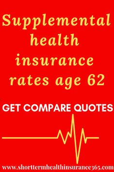 rates age 62 [Get compare quotes] Health insurance can cost a lot if you retire before age the age of eligibility for offers comprehensive and supplemental quality health plans for members aged 60 to Car Insurance Rates, Health Insurance Plans, Supplemental Health Insurance, Age, Going To Work, About Me Blog, How To Plan, Quotes