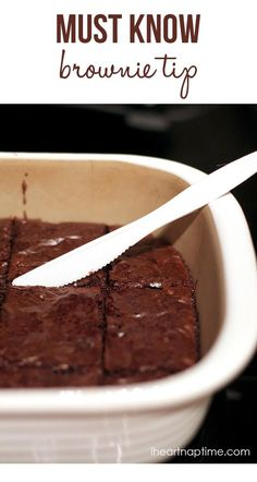 @Jamielyn {iheartnaptime.net}.com - Use a plastic knife when cutting brownies. Seems so simple, right? Trust me… it works 10x better than a regular knife. It cuts nice and smooth instead of bringing up all of the brownies. Thanks mom for the tip!