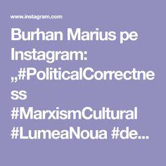 "Burhan Marius pe Instagram: ""#PoliticalCorrectness #MarxismCultural #LumeaNoua #democracy #normalizebreastfeeding #virtualnormality #neededachange #news #mediaArt…"" News, Instagram"