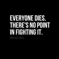 Can't escape death... #quotes