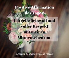 Positive Affirmationen und Motivationssprüche für jeden Tag findest du auf Kräuter & Wissen im Jahresrad. Ein Lächeln jeden Tag bringt Licht in die Welt! #Zitate #Sprüche #Affirmation #Motivation - Zitate I Sprüche I Affirmationen I Motivation