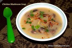 Chicken Mushroom Soup – A warm soup cooked with mushroom, chicken broth, onions along with diced chicken.