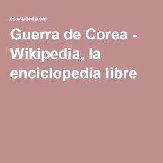 Guerra de Corea - Wikipedia, la enciclopedia libre
