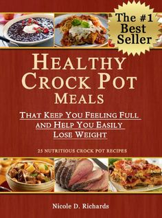 Free Kindle Book For A Limited Time : Healthy Crock Pot Meals That Keep You Feeling Full and Help You Easily Lose Weight - #1   Amazon Best Seller - Special Appliances#1   Amazon Best Seller - Special Diets#1   Amazon Best Seller - Cooking, Food & Wine  ************ Limited Time Discount! The price of this book will be raised very soon. Grab your copy today! ************ Cooks from around the world, get ready to have a party! The cookbook you have been dreaming of has finally arrived…