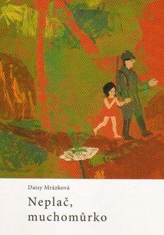 KOUPENO Daisy Mrázková: Neplač, muchomůrko