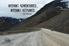 Nothing Adventured, Nothing Attained.. Travel Quote MotoQuest: www.motoquest.com