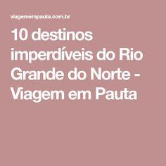 10 destinos imperdíveis do Rio Grande do Norte - Viagem em Pauta