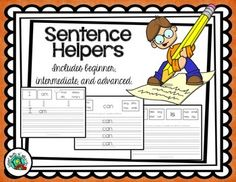 SENTENCE HELPERS (Free Sample Set) Kindergarten, 1st...9 pages download Sentence Helpers are a way to give emergent writers a chance to independently complete a sentence. They are designed to assist students in the early stages of forming sentences.