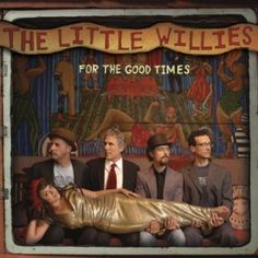 The Little Willies - For the good times #MUSIC