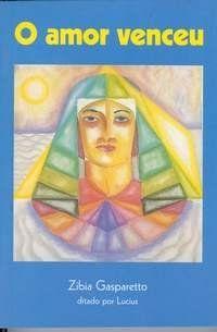 Reflexão e evolução: O Amor Venceu - Zibia Gasparetto