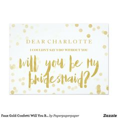 Faux Gold Confetti Will You Be My Bridesmaid