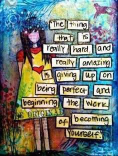 For the perfectionists ... Being yourself. Being who God wants you to be, not others. Stop trying so hard. See yourself as God sees you. in Jesus. Walk in grace, humility and love. Live well as the unique person God created you to be. Special.