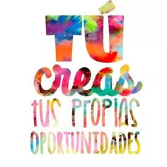 A post from ~ Tu Creas Tus Propias Oportunidades 💙💚💛💜 by Chilas Ka'i ~ Motivacional Quotes, Best Quotes, Life Quotes, Attitude Quotes, Positive Vibes, Positive Quotes, Foto Transfer, More Than Words, Spanish Quotes