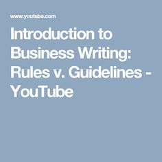 Introduction to Business Writing: Rules v. Guidelines - YouTube