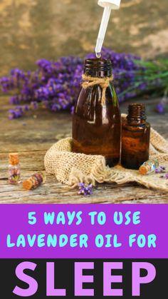 Lavender Oil For Sleep, Oils For Sleep, Natural Sleep, Hair Oil, Lunch Ideas, 5 Ways, Improve Yourself, Essential Oils, Healthy