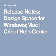 Release Notes: Design Space for Windows;Mac | Cricut Help Center