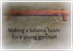 How To Make A Gymnastics Balance Beam - This would have been so cool as a kid!