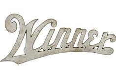 "Everyone needs a vintage ""Winner"" sign in their home.  #onekingslane and #designisneverdone"