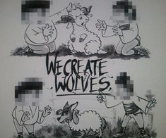 WE CREATE WOLVES.