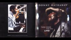 Donny Hathaway - These Songs For You, Live!  full album