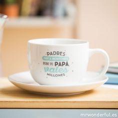 """Taza y plato """"Padres hay a montones, pero tú papá vales millones"""""""