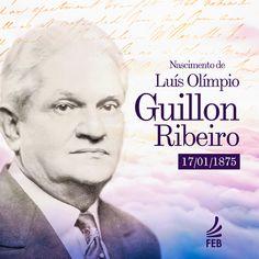 Efemérides: Nascimento de Guillon Ribeiro - http://www.agendaespiritabrasil.com.br/2017/01/17/efemerides-nascimento-de-guillon-ribeiro/