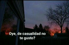 Oye. De casualidad no te gusto? Tumblr Fail, Tumblr Love, Tumblr Quotes, Sad Quotes, Love Quotes, Words Can Hurt, Late Night Thoughts, Love Phrases, Aesthetic Images