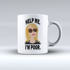 Hot Help Me I'm Poor Custom Design Art White Tea Coffee Mug Limited Edition #Unbranded #Modern #Cheap #New #Best #Seller #Design #Custom #Gift #Birthday #Anniversary #Friend #Graduation #Family #Hot #Limited #Elegant #Luxury #Sport #Special #Hot #Rare #Cool #Top #Famous
